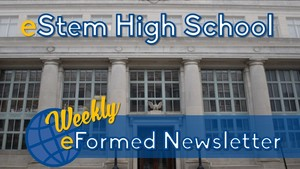 eStem High Weekly Newsletter 4.21.17