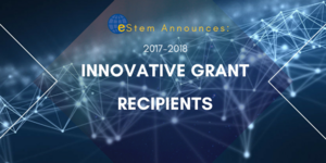 eStem Announces 2017/2018 Innovative Grant Recipients