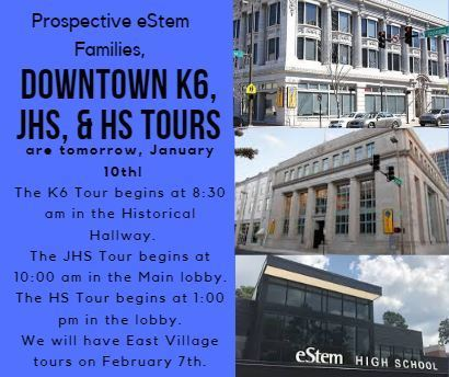 Downtown K6, JHS, & eStem HS Tours Tomorrow!