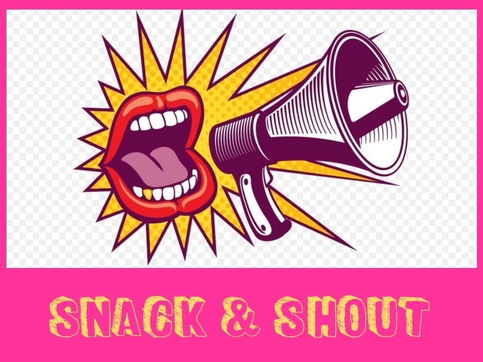 Snack and Shout