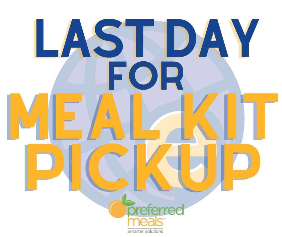 Last Day for Meal Kit pickup!